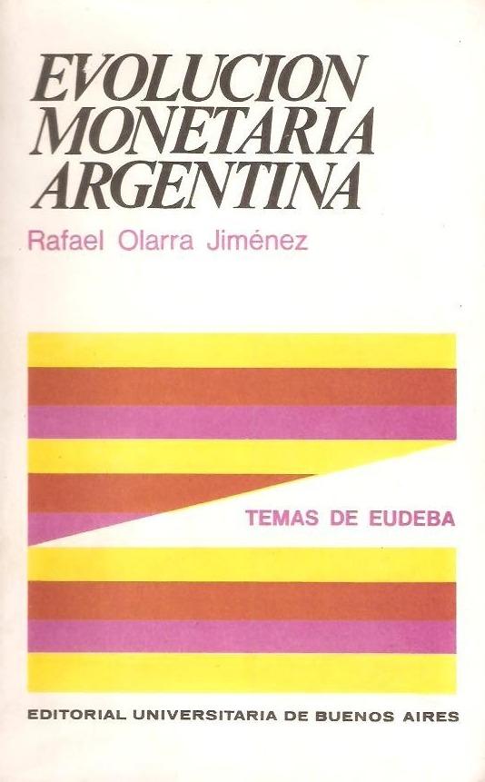 l0983-evolucion-monetaria-argentina-rafael-olarra-jimenez-17759-MLA20143246907_082014-F